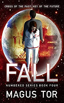 Fall: Cross of the past, key of the future (Numbered Book 4) by [Tor, Magus]