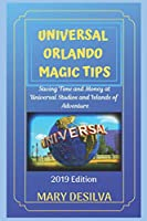 UNIVERSAL ORLANDO MAGIC TIPS 2019: Saving Time and Money at Universal Studios and Islands of Adventure
