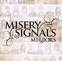 Mirrors by MISERY SIGNALS (2006-08-22)