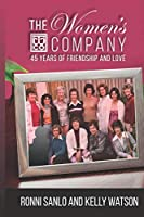 The  Women's Company: 45 Years of Friendship and Love