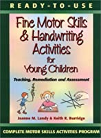 Fine Motor Skills & Handwriting Activities for Young Children (Complete Motor Skills Activities Program)