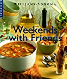 Weekends With Friends (Williams-Sonoma Lifestyles) 画像
