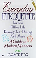 Everyday etiquette: a guide to modern manners