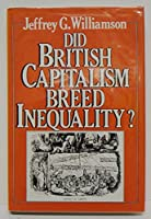 Did British Capitalism Breed Inequality?