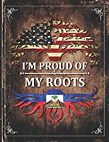 Im Proud of My Roots: Vintage Haiti and American Flag Personalized Gift for Coworker Friend  Undated Planner Daily Weekly Monthly Calendar Organizer Journal