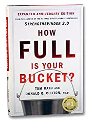 How Full Is Your Bucket? Anniversary Edition (Hardcover - Anniv. Ed.)--by Tom Rath [2004 Edition] ISBN: 9781595620033