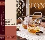 Natural Cafe 〜Detox Music〜