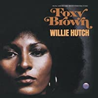 Foxy Brown: Original Soundtrack From American International Pictures by Willie Hutch (1996-03-19)