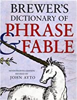 Brewer's Dictionary of Phrase And Fable 17th Edition (Brewer's S.)
