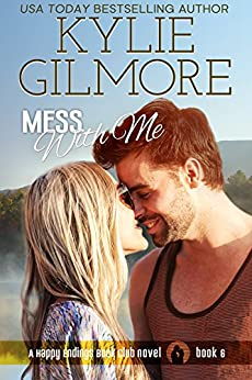 Mess With Me (Happy Endings Book Club, Book 6) by [Gilmore, Kylie]