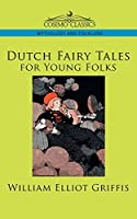 Dutch Fairy Tales for Young Folks