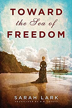 Toward the Sea of Freedom (The Sea of Freedom Trilogy Book 1) by [Lark, Sarah]