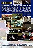 Autocourse: 50 Years of World Championship Grand Prix Motor Racing (Hazleton History S.)