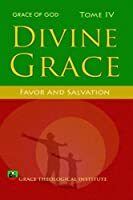 Divine Grace: Favor and Salvation