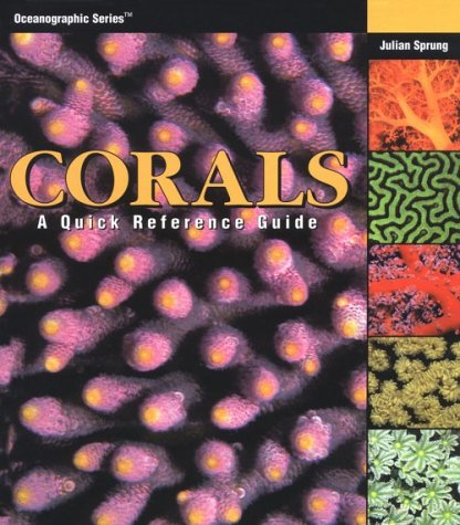Download Corals: A Quick Reference Guide (Oceanographic Series) 1883693098