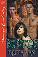 Soul Sentinels 2: Pen and Paser (Siren Publishing Menage Everlasting)