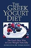 The Greek Yogurt Diet: The Fresh New Way to Lose Weight Naturally
