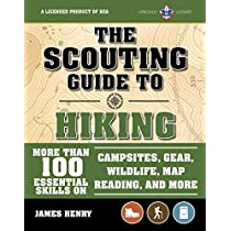 The Scouting Guide to Hiking: An Officially-Licensed Boy Scouts of America Handbook: More Than 100 Essential Skills on Campsites, Gear, Wildlife, Map Reading, and More