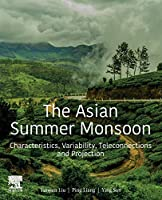 The Asian Summer Monsoon: Characteristics, Variability, Teleconnections and Projection