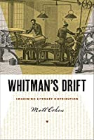 Whitman's Drift: Imagining Literary Distribution (Iowa Whitman Series) [並行輸入品]