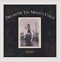 Dream of the Miner's Child