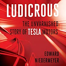 Ludicrous: The Unvarnished Story of Tesla Motors