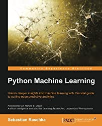 Python Machine Learning: Unlock Deeper Insights into Machine Learning With This Vital Guide to Cutting-edge Predictive Analytics
