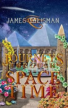 Journeys Through SpaceTime by [Talisman, James]