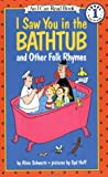 I Saw You in the Bathtub and Other Folk Rhymes (I Can Read Level 1)