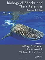 Biology of Sharks and Their Relatives, Second Edition (CRC Marine Biology Series) by Unknown(2012-04-09)
