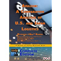 Amazon: A Comparative Analysis of U.S. and Japan Logistics / Complete Edition (English Edition)