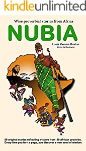 Nubia: Wise proverbial stories from Africa. (English Edition)