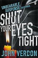 Shut Your Eyes Tight by John Verdon(1905-07-03)