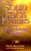 Solid Rock Families in a Crumbling World