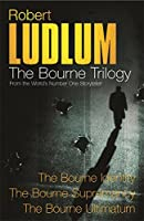 Robert Ludlum: The Bourne Trilogy: The Bourne Identity, The Bourne Supremacy, The Bourne Ultimatum (Great Novels)