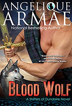 Blood Wolf (Shifters of Dundaire 6, The Prequel) by [Armae, Angelique]
