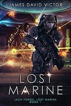Lost Marine (Jack Forge, Lost Marine Book 1) by [Victor, James David]