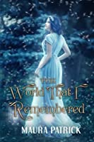 The World That I Remembered (The Shells of Chanticleer)
