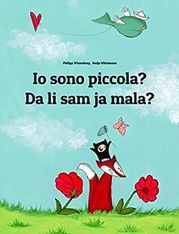 Io sono piccola? Da li sam ja mala?: Libro illustrato per bambini: italiano-croato (Edizione bilingue) (Italian Edition) by [Winterberg, Philipp]