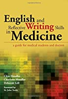 English and Reflective Writing Skills in Medicine: A Guide for Medical Students and Doctors