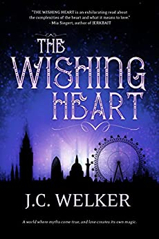 The Wishing Heart by [Welker, J.C.]