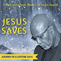 Jesus Saves (Journey Of A Lifetime 2016)