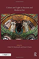 Colour and Light in Ancient and Medieval Art