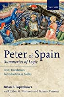 Peter of Spain: Summaries of Logic: Text, Translation, Introduction, and Notes
