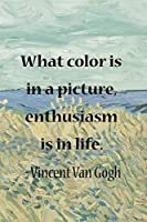 What Color Is In A Picture, Enthusiasm Is In Life. Vincent Van Gogh: Van Gogh Notebook Journal Composition Blank Lined Diary Notepad 120 Pages Paperback Prairie