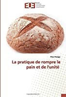La pratique de rompre le pain et de l'unité