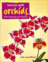 Growing Successful Orchids: In the Greenhouse and Conservatory