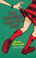 They Wear What Under Their Kilts