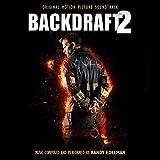 Backdraft 2 (Original Motion Picture Soundtrack)