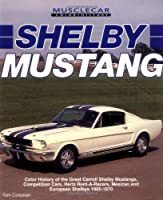 Shelby Mustang (Motorbooks International Muscle Car Color History)